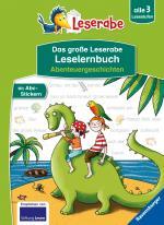 Cover-Bild Das große Leserabe Leselernbuch: Abenteuergeschichten - Leserabe ab der 1. Klasse - Erstlesebuch für Kinder ab 5 Jahren