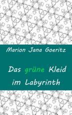 Cover-Bild Das grüne Kleid im Labyrinth