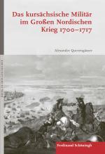 Cover-Bild Das kursächsische Militär im Großen Nordischen Krieg 1700–1717