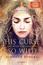 Cover-Bild Das Reich der Schatten, Band 2: His Curse So Wild