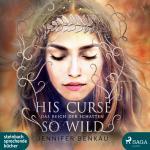 Cover-Bild Das Reich der Schatten His Curse So Wild
