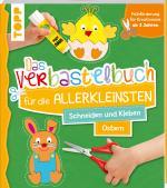 Cover-Bild Das Verbastelbuch für die Allerkleinsten Schneiden und Kleben Ostern