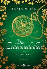 Cover-Bild Das Zeitenmedaillon – Die Hüterin