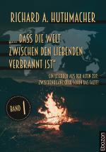 """Cover-Bild """"… dass die Welt zwischen den Liebenden verbrannt ist"""""""