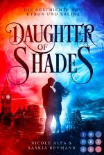 Cover-Bild Daughter of Shades (Die Geschichte von Kyron und Salina 1)