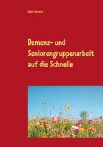 Cover-Bild Demenz- und Seniorengruppenarbeit auf die Schnelle
