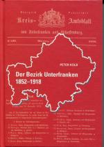 Cover-Bild Der Bezirk Unterfranken 1852 - 1918