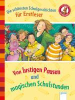 Cover-Bild Der Bücherbär. Erstlesebücher für das Lesealter 1. Klasse / Die schönsten Schulgeschichten für Erstleser