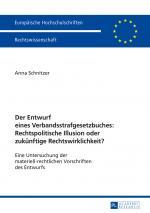 Cover-Bild Der Entwurf eines Verbandsstrafgesetzbuches: Rechtspolitische Illusion oder zukünftige Rechtswirklichkeit?