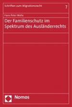 Cover-Bild Der Familienschutz im Spektrum des Ausländerrechts