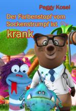 Cover-Bild Der Farbenstopf vom Sockenstrumpf ist krank