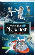 Cover-Bild Der kleine Major Tom Doppelband (Enthält die Bände 1: Völlig losgelöst, 2: Rückkehr zur Erde)