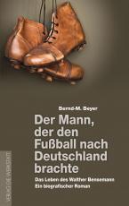 Cover-Bild Der Mann, der den Fußball nach Deutschland brachte