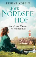 Cover-Bild Der Nordseehof – Als wir den Himmel erobern konnten