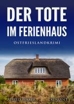 Cover-Bild Der Tote im Ferienhaus. Ostfrieslandkrimi