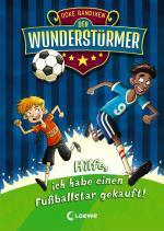 Cover-Bild Der Wunderstürmer - Hilfe, ich habe einen Fußballstar gekauft!