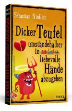 Cover-Bild Dicker Teufel umständehalber in liebevolle Hände abzugeben