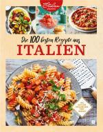Cover-Bild Die 100 besten Rezepte aus Italien