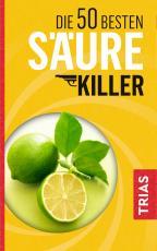 Cover-Bild Die 50 besten Säure-Killer