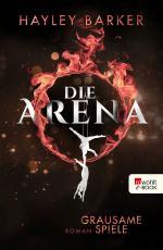 Cover-Bild Die Arena: Grausame Spiele