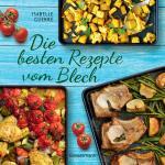 Cover-Bild Die besten Rezepte vom Blech für Hauptgerichte und Desserts