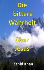Cover-Bild Die bittere Wahrheit über Jesus