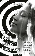Cover-Bild Die Bleib-da-Selbsthypnose