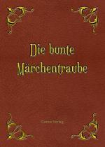 Cover-Bild Die bunte Märchentraube