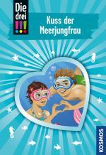 Cover-Bild Die drei !!!, 72, Kuss der Meerjungfrau (drei Ausrufezeichen)