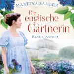 Cover-Bild Die englische Gärtnerin - Blaue Astern (Die Gärtnerin von Kew Gardens 1)
