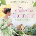 Cover-Bild Die englische Gärtnerin - Weißer Jasmin (Die Gärtnerin von Kew Gardens 3)