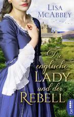 Cover-Bild Die englische Lady und der Rebell