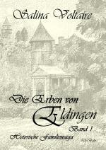 Cover-Bild Die Erben von Eldingen - Band 1 - Historische Familiensaga