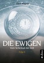 Cover-Bild DIE EWIGEN. Vom Schicksal der Zeit