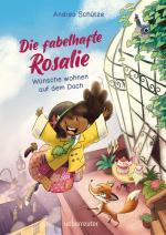 Cover-Bild Die fabelhafte Rosalie - Wünsche wohnen auf dem Dach