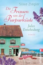 Cover-Bild Die Frauen von der Purpurküste – Julies Entscheidung