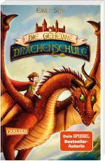 Cover-Bild Die geheime Drachenschule 1: Die geheime Drachenschule