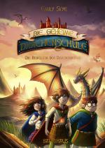 Cover-Bild Die geheime Drachenschule - Die Rebellion der Drachenreiter