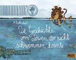 Cover-Bild Die Geschichte vom Löwen, der nicht schwimmen konnte