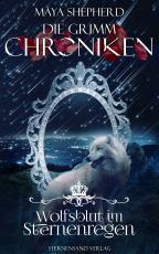 Cover-Bild Die Grimm-Chroniken (Band 17): Wolfsblut im Sternenregen