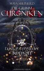 Cover-Bild Die Grimm-Chroniken (Band 25): Das Labyrinth der Königin
