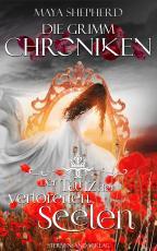Cover-Bild Die Grimm-Chroniken (Band 6): Der Tanz der verlorenen Seelen