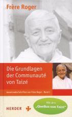 Cover-Bild Die Grundlagen der Communauté von Taizé