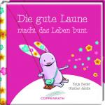 Cover-Bild Die gute Laune macht das Leben bunt