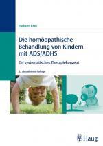 Cover-Bild Die homöopathische Behandlung von Kindern mit ADS / ADHS
