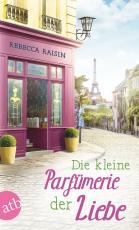 Cover-Bild Die kleine Parfümerie der Liebe