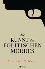Cover-Bild Die Kunst des politischen Mordes