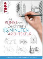 Cover-Bild Die Kunst des Zeichnens 15 Minuten - Architektur