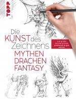 Cover-Bild Die Kunst des Zeichnens - Mythen, Drachen, Fantasy