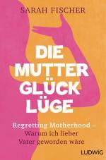 Cover-Bild Die Mutterglück-Lüge